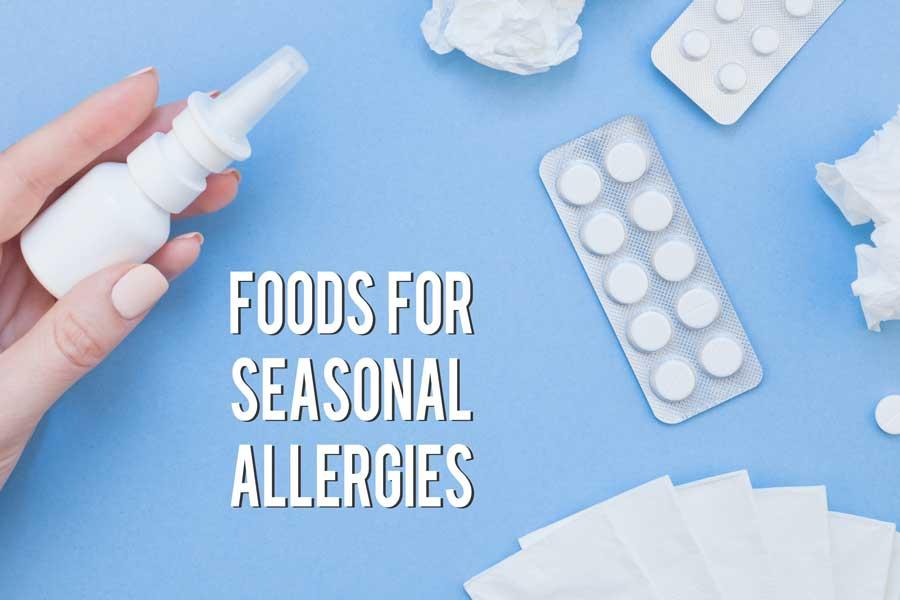 Foods That Alleviate Seasonal Allergies